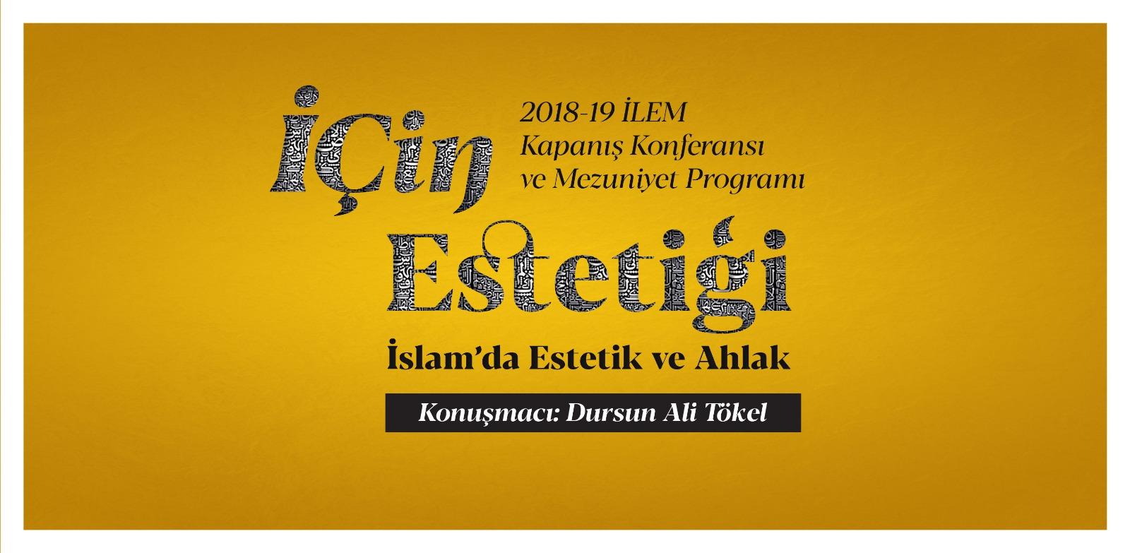 2018 – 2019 İLEM Eğitim Programı Kapanış Konferansı ve Mezuniyet Programı