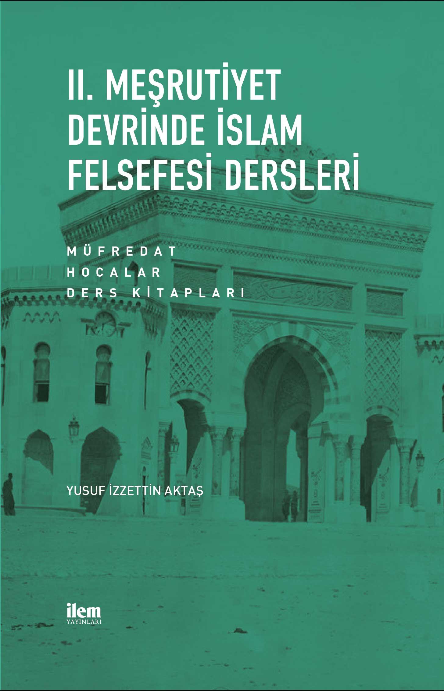II. Meşrutiyet Devrinde İslam Felsefesi Dersleri