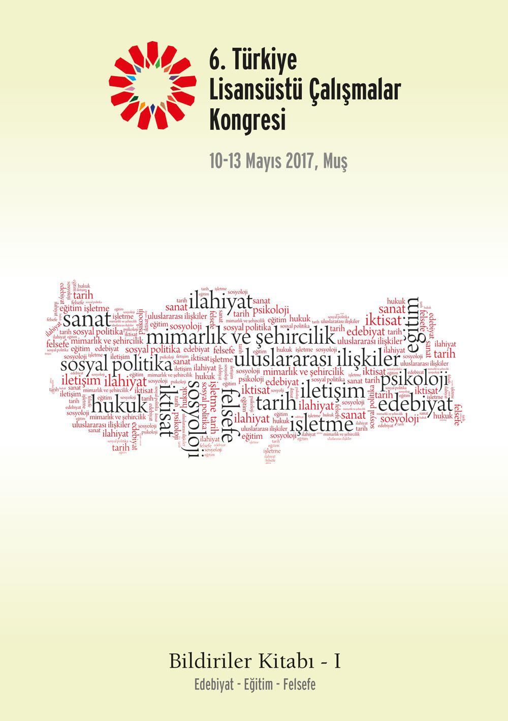 6. Türkiye Lisansüstü Çalışmalar Kongresi Bildiriler Kitabı