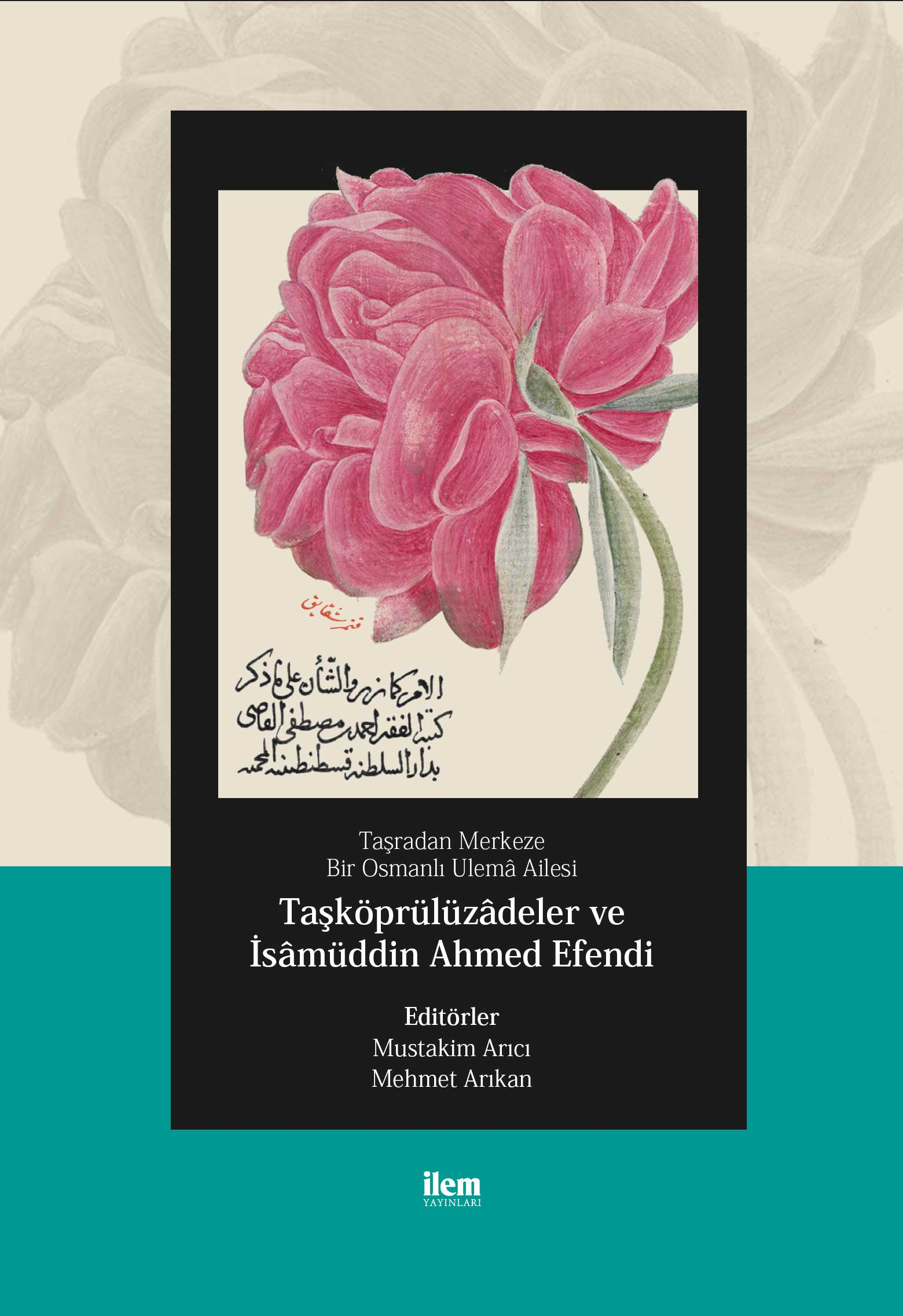 Taşköprülüzâdeler ve İsâmüddin Ahmed Efendi