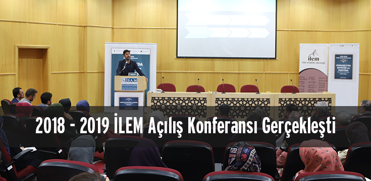 İLEM Açılış Konferansı 2018-2019